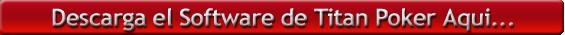 Descarga el Software de Titan Poker Aqui